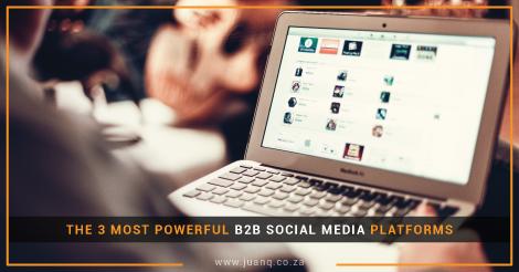The 3 Most Powerful B2B Social Media Platforms