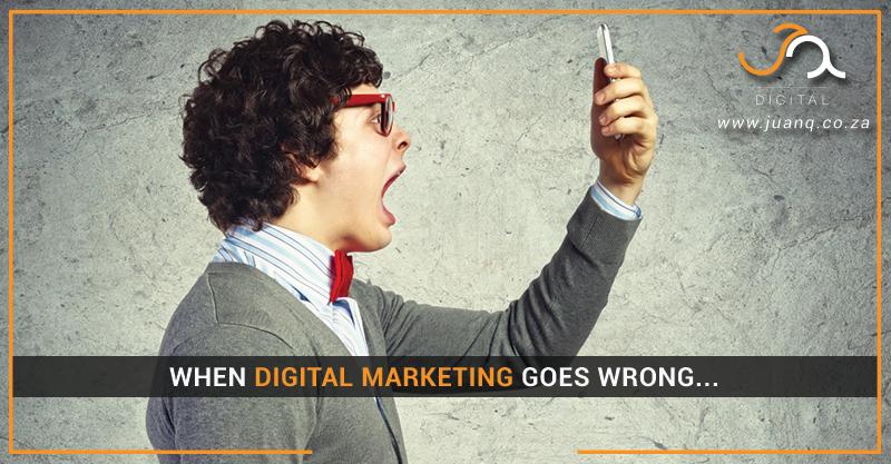 When Digital Marketing Goes Wrong…