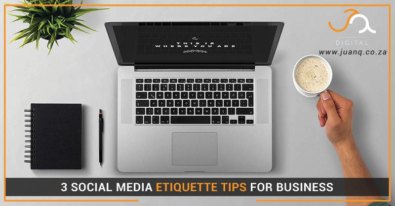 3 Social Media Etiquette Tips for Business