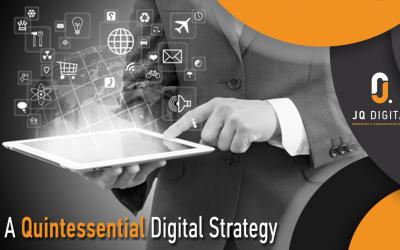 A Quintessential Digital Strategy